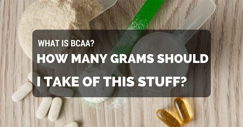 How many grams of bcaa should i take