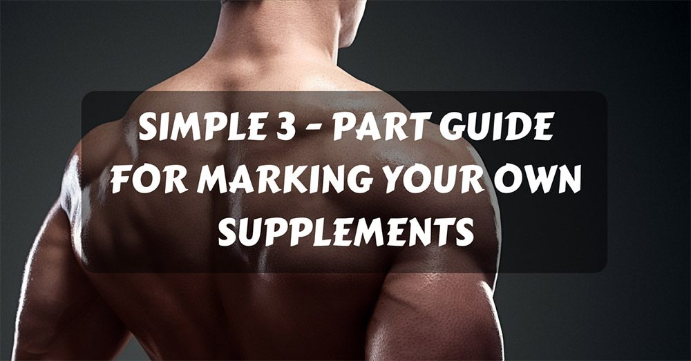 guide for making your own supplements