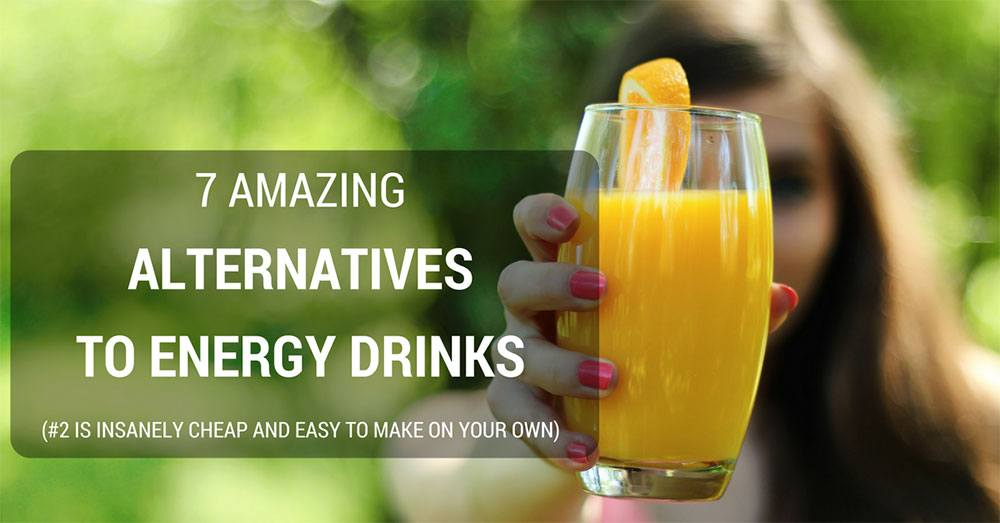 7 Amazing Alternatives to Energy Drinks