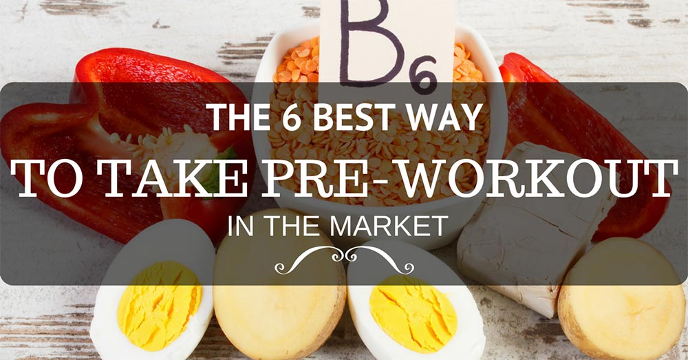 The 6 Best Way To Take Pre-Workout In The Market