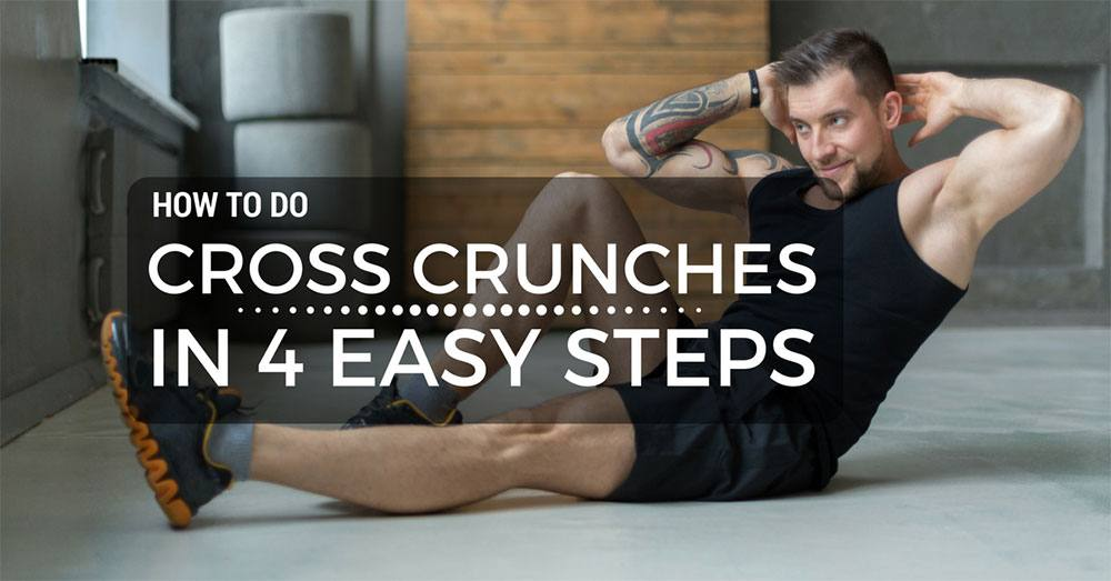 How To Do Cross Crunches In 4 Easy Steps