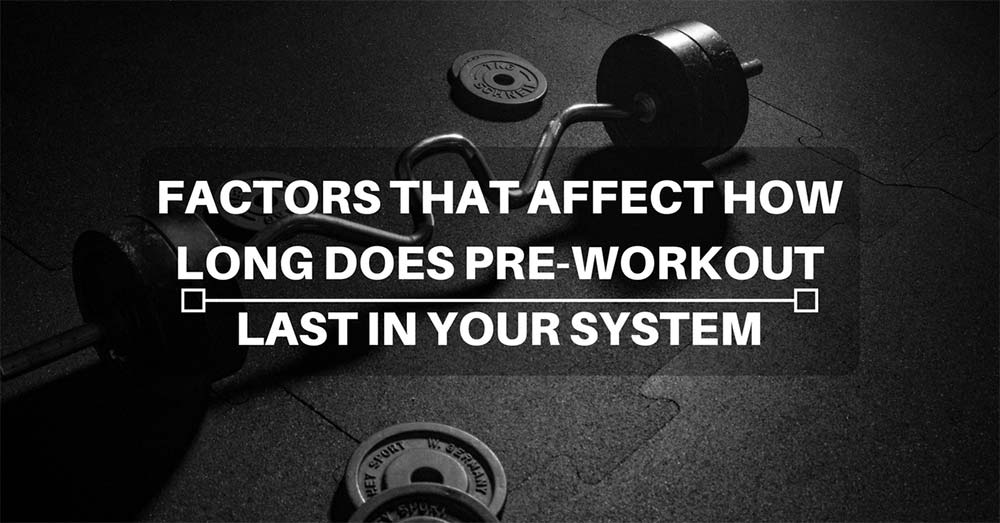 How long does pre-workout