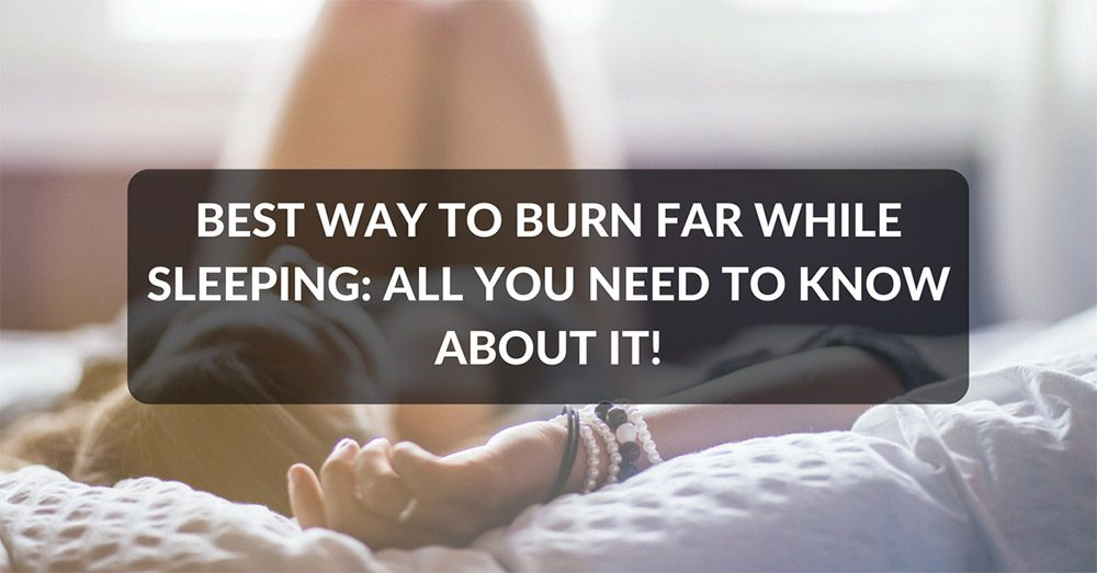 best way to burn fat while sleeping