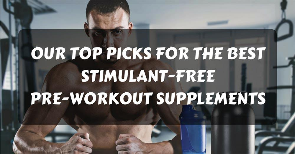 best stimulant-free pre-workout